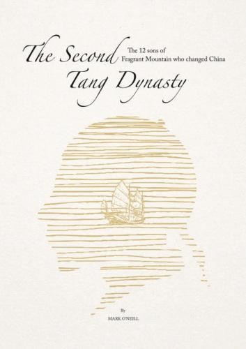 The Second Tang Dynasty - The 12 Sons of Fragrant Mountain Who Changed China Book Cover
