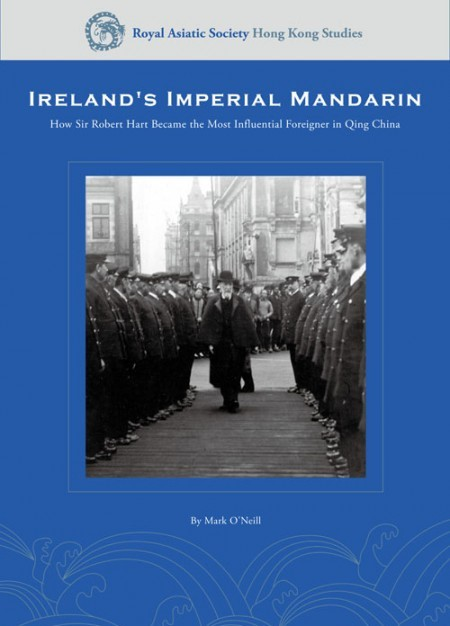 Ireland's Imperial Mandarin - How Sir Robert Hart Became the Most Influential Foreigner in Qing China Book Cover