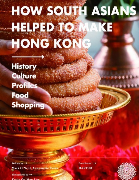 How South Asians helped to make Hong Kong Book Cover